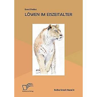 Lwen im Eiszeitalter by Probst & Ernst