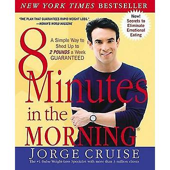 8 Minutes in the Morning(r) - A Simple Way to Shed Up to 2 Pounds a We