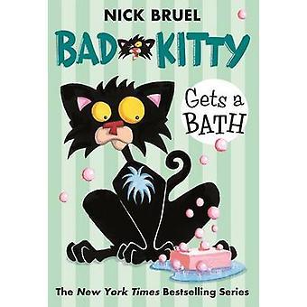 Bad Kitty Gets a Bath by Nick Bruel - Nick Bruel - 9780312581381 Book