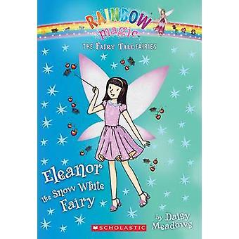 Eleanor the Snow White Fairy by Daisy Meadows - 9780545851909 Book