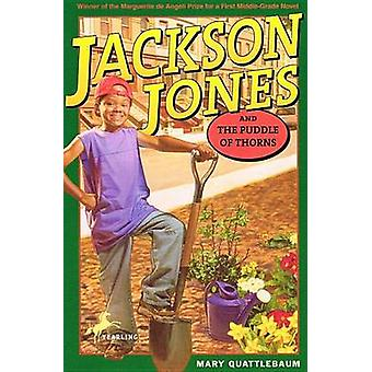 Jackson Jones and the Puddle of Thorns by Mary Quattlebaum - Melodye
