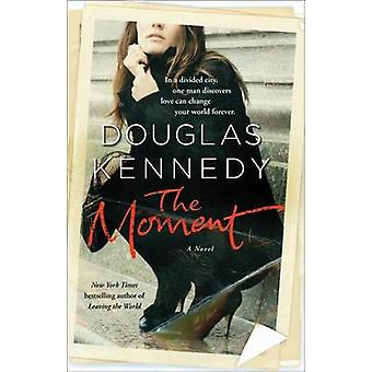The Moment by Douglas Kennedy - 9781451608595 Book