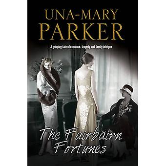 The Fairbairn Fortunes - An Edwardian Country House Romance by Una-Mar