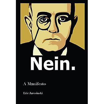 Nein - A Manifesto by Eric Jarosinski - 9781925240580 Book