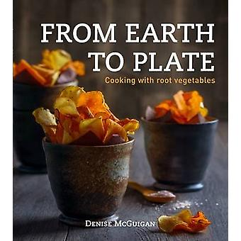 From Earth to Plate by Denise McGuigan - 9781742576800 Book