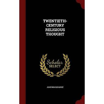 TWENTIETHCENTURY RELIGIOUS THOUGHT by MACQUARRIE & JOHN