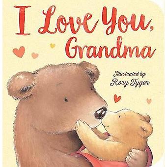 I Love You - Grandma by Rory Tyger - 9781680105247 Book