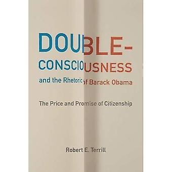 Double-conscience et la rhétorique de Barack Obama: le prix et la promesse de la citoyenneté (Studies in Rhetoric...