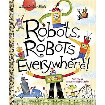 Robots Robots Everywhere by Sue Fliess