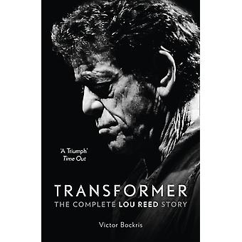 Transformer: The Complete Lou Reed Story (Paperback) by Bockris Victor