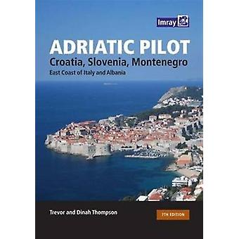 Adriatic Pilot 7th Edition by Thompson T. Thompson D.