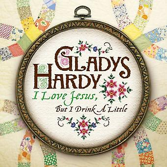 Gladys Hardy - I Love Jesus But I Drink a Little [CD] USA import