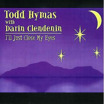 Hymas/Clendenin - jeg vil bare tæt Mye øjne [CD] USA import