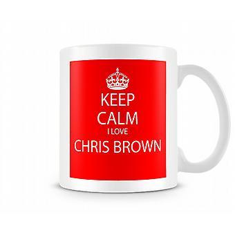 Keep Calm I Love Chris Brown Printed Mug