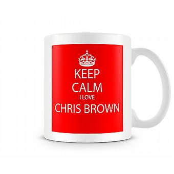 Gardez le calme Chris Brown Printed J'aime la tasse