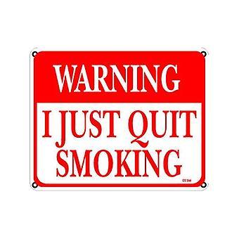Warning I Just Quit Smoking Aluminium Sign