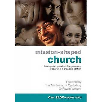Mission-shaped Church - Church Planting and Fresh Expressions of Churc