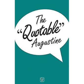 The Quotable Augustine by Philip H. Melton - James V. Schall - 978081