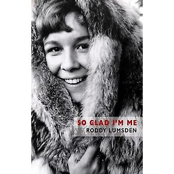 So Glad I'm Me by Roddy Lumsden - 9781780373706 Book