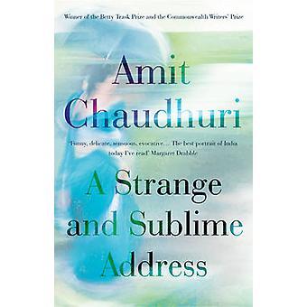 Una dirección extraña y Sublime por Amit Chaudhuri - libro 9781780746258