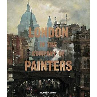 London in the Company of Painters by Richard Blandford - 978178627078