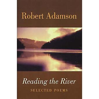 Reading the River - Selected Poems by Robert Adamson - 9781852246396 B