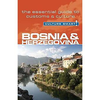 Bosnia and Herzegovina - Culture Smart! - The Essential Guide to Custo