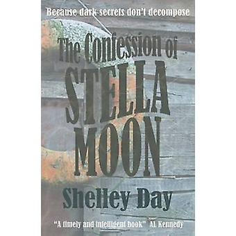 The Confession of Stella Moon by Shelley Day - 9781910192412 Book