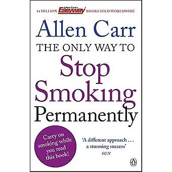 The Only Way to Stop Smoking Permanently by Allen Carr - 978140591638