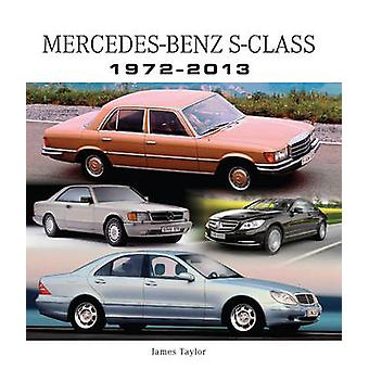Mercedes-Benz S-Class 1972-2013 by James Taylor - 9781847975959 Book