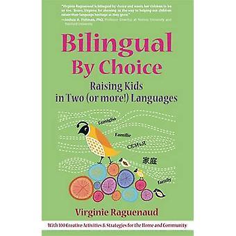 Zweisprachig durch Wahl - Kindererziehung in zwei (oder mehr!) Sprachen von Virg