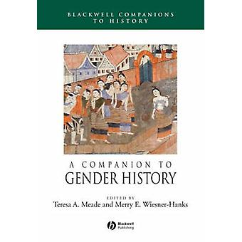 A Companion to Gender History by Teresa A. Meade - Merry E. Wiesner-H