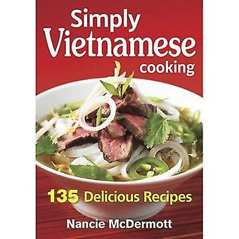 Helt enkelt vietnamesisk matlagning: 135 läckra recept