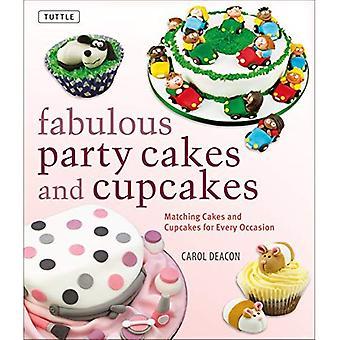 Fabulosa fiestas tortas y Cupcakes: coincidencia de pasteles y Cupcakes para toda ocasión
