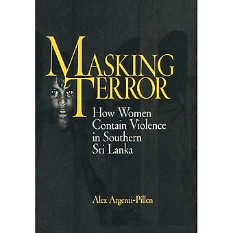 Masking Terror : How Women Contain Violence in Southern Sri Lanka
