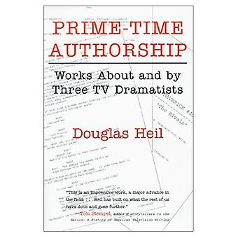 Prime Time Authorship: Works about and by Three TV Dramatists