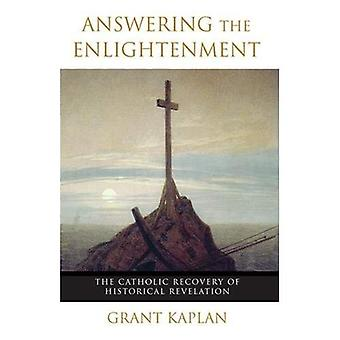 Answering the Enlightenment: The Catholic Recovery of Historical Revelation in the Nineteenth Century