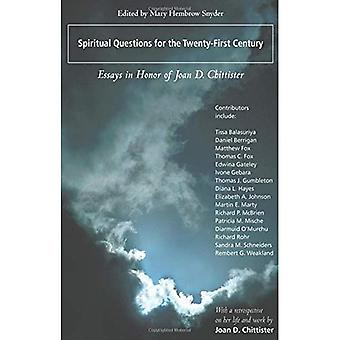 Spiritual Questions for the Twenty-First Century: Essays in Honor of Joan Chittister