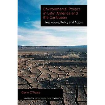 Environmental Politics in Latin America and the Caribbean Volume 2: Institutions, Policy and Actors (Liverpool...