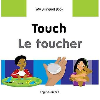 My Bilingual Book - Touch - French-English (My Bilingual Books)