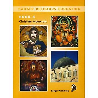 Badger Religious Education: Pupil Book Bk.4