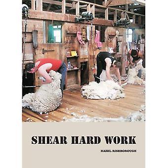 Skjuvning hårt arbete: en historia av klippning i Nya Zeeland