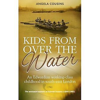 Kids from Over the Water: An Edwardian working-class childhood in south-east London