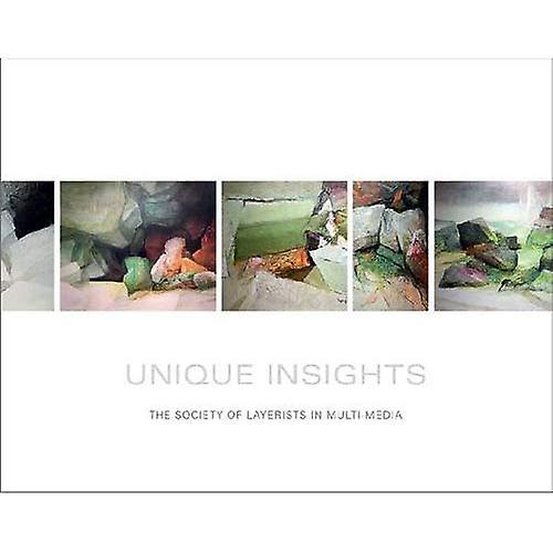 Unique Insights  The Society of Layerists in Multi-Media