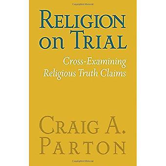 Religie op proef: religieuze waarheid horen beweert (tweede editie)