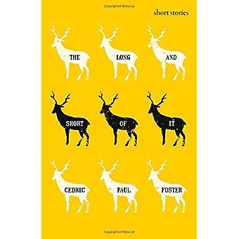 The Long and Short of It:� A Collection of Short Stories