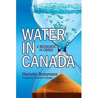 Water in Canada: A Resource in Crisis