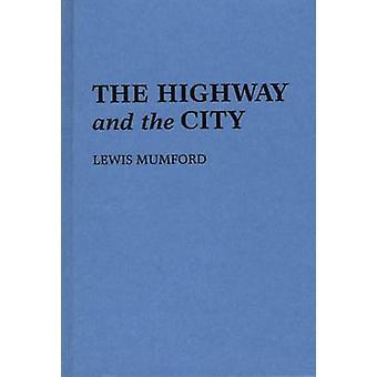 الطريق السريع والمدينة. قبل مومفورد & لويس