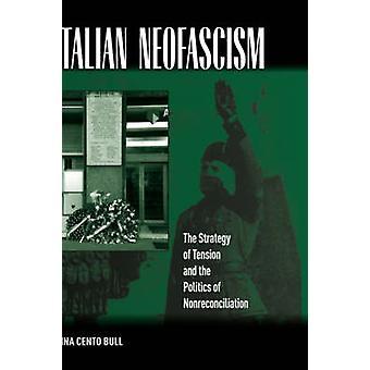 Italienische NeoFascism die Strategie der Spannung und der Politik der NonReconciliation von Cento Bull & Anna