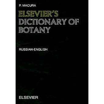 Elseviers Dictionary of Botany RussianEnglish by Macura & Paul